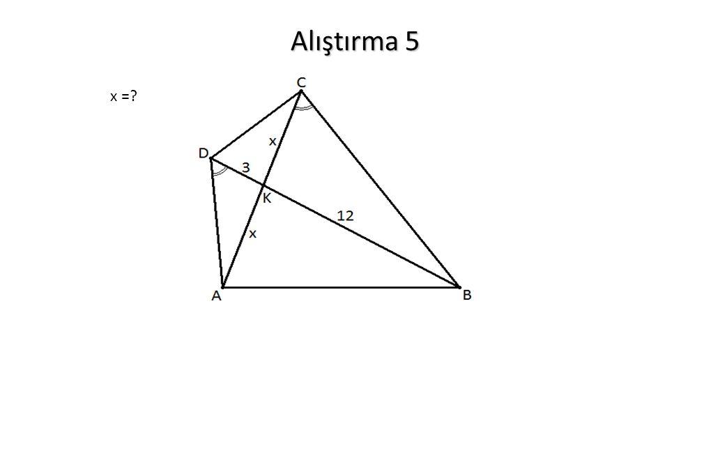 Alıştırma 5 x =?