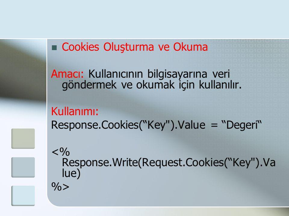 """ Cookies Oluşturma ve Okuma Amacı: Kullanıcının bilgisayarına veri göndermek ve okumak için kullanılır. Kullanımı: Response.Cookies(""""Key"""
