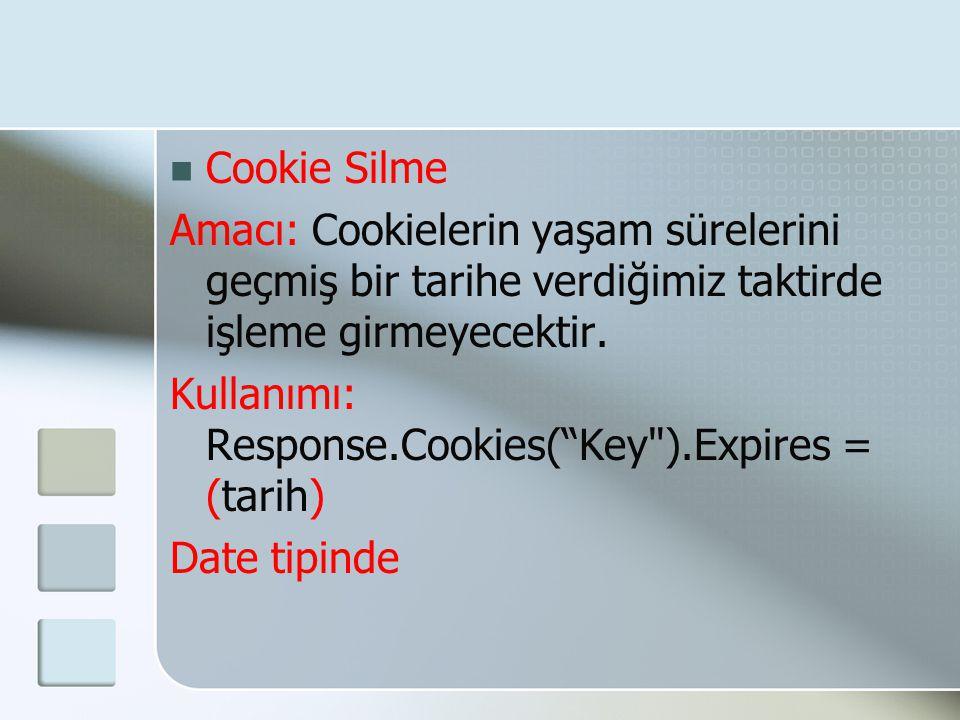 """ Cookie Silme Amacı: Cookielerin yaşam sürelerini geçmiş bir tarihe verdiğimiz taktirde işleme girmeyecektir. Kullanımı: Response.Cookies(""""Key"""