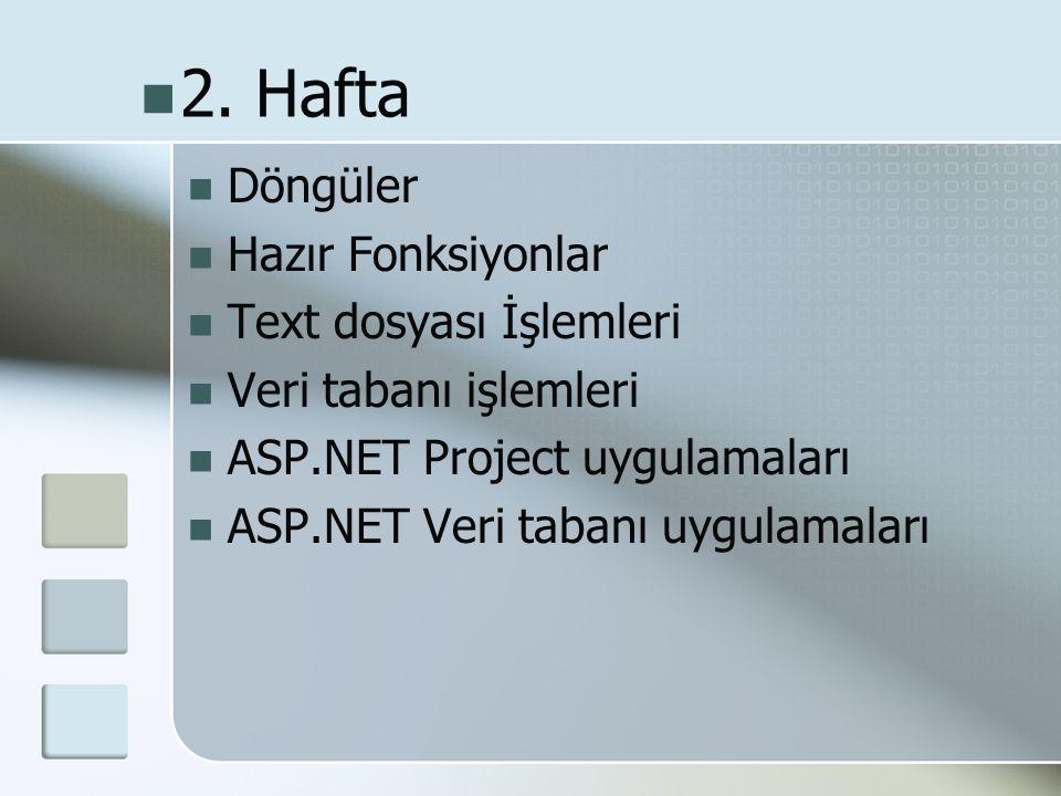  Döngüler  Hazır Fonksiyonlar  Text dosyası İşlemleri  Veri tabanı işlemleri  ASP.NET Project uygulamaları  ASP.NET Veri tabanı uygulamaları  2