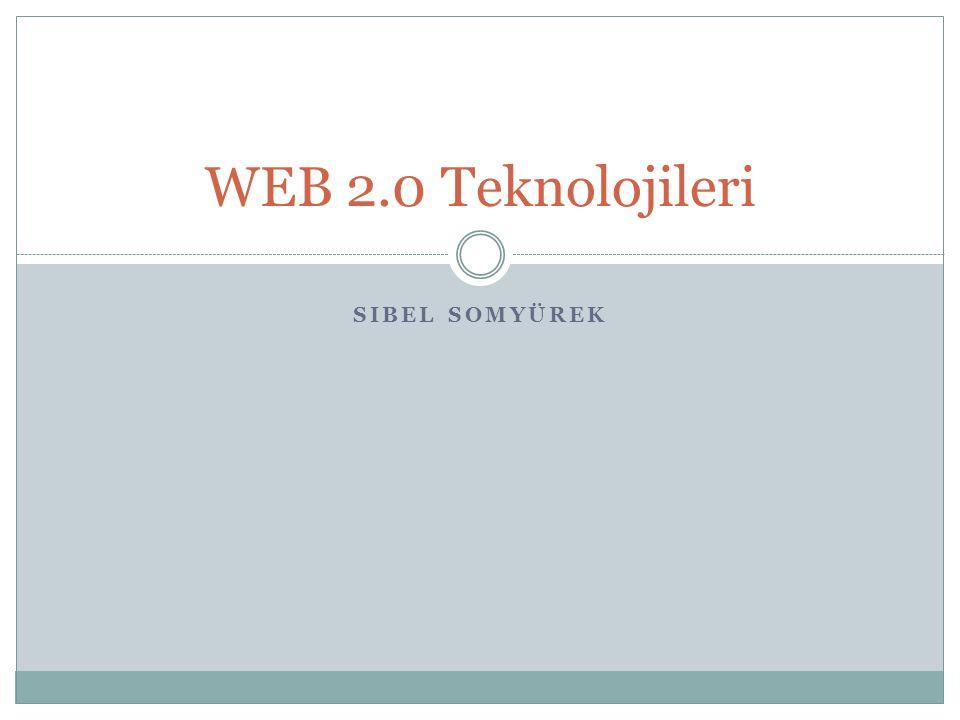 SIBEL SOMYÜREK WEB 2.0 Teknolojileri