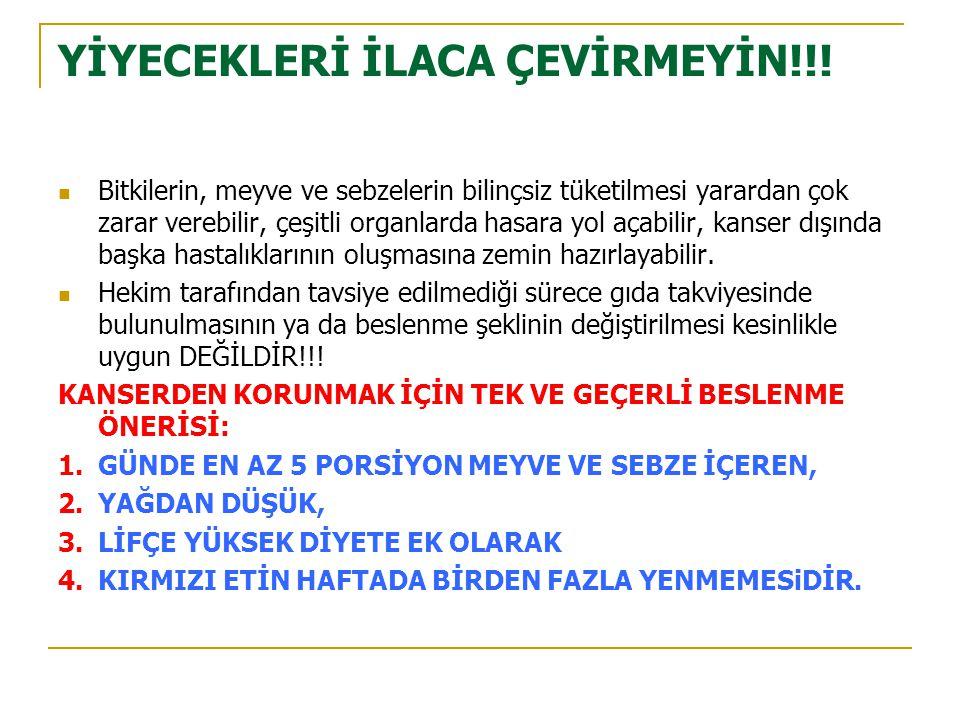 YİYECEKLERİ İLACA ÇEVİRMEYİN!!.