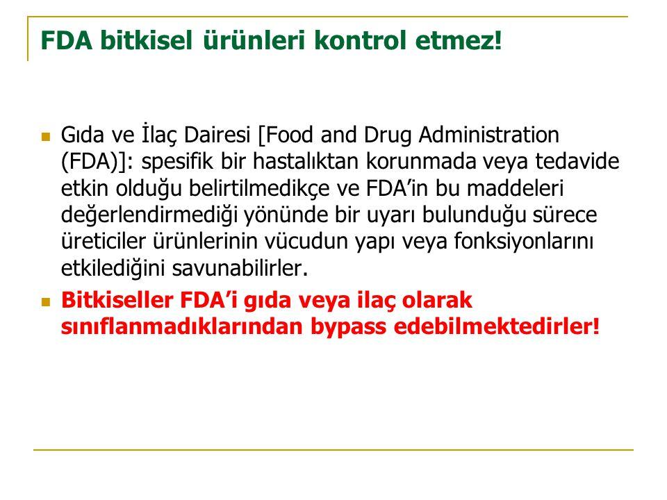 FDA bitkisel ürünleri kontrol etmez.