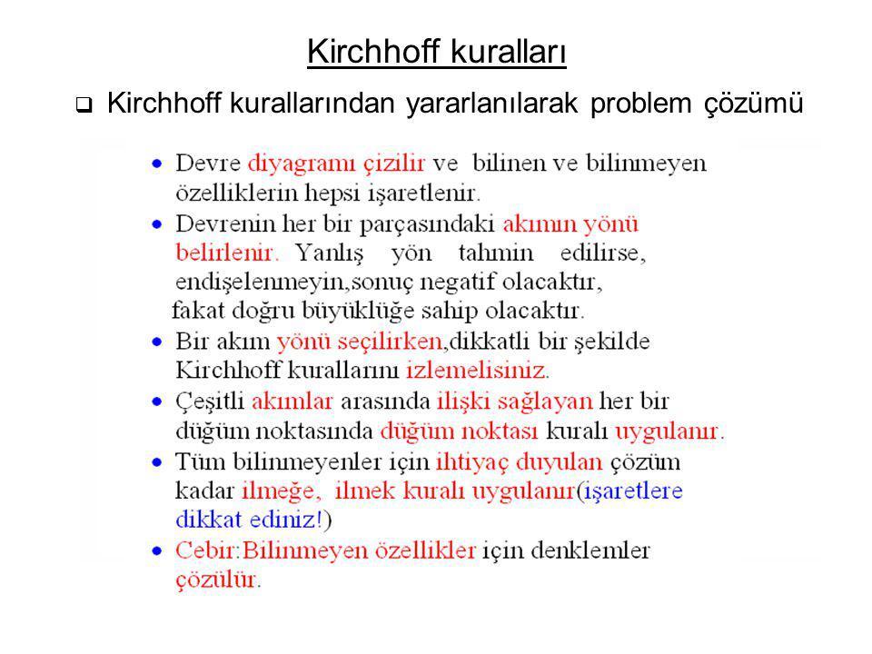Kirchhoff kuralları  Kirchhoff kurallarından yararlanılarak problem çözümü
