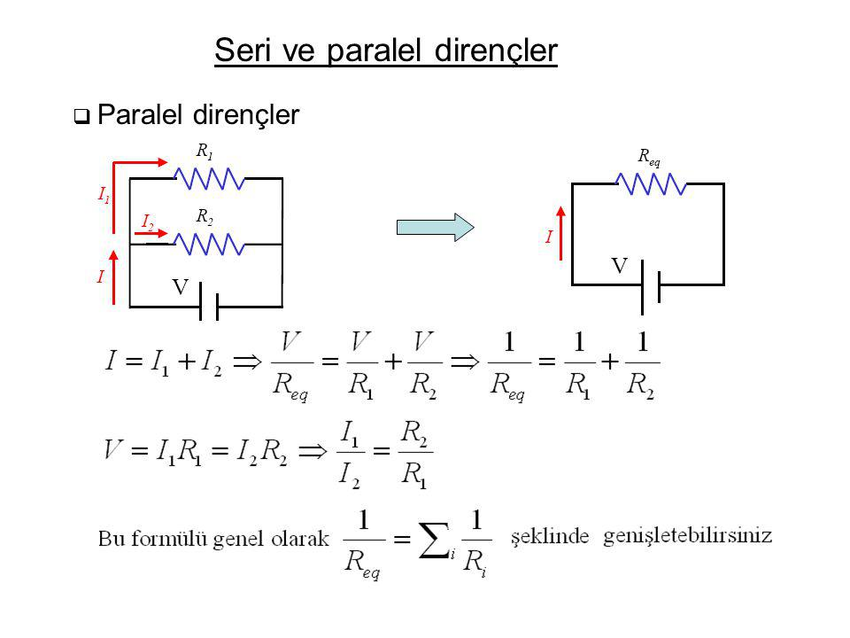 Seri ve paralel dirençler  Paralel dirençler V V