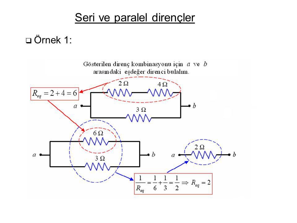 Seri ve paralel dirençler  Örnek: