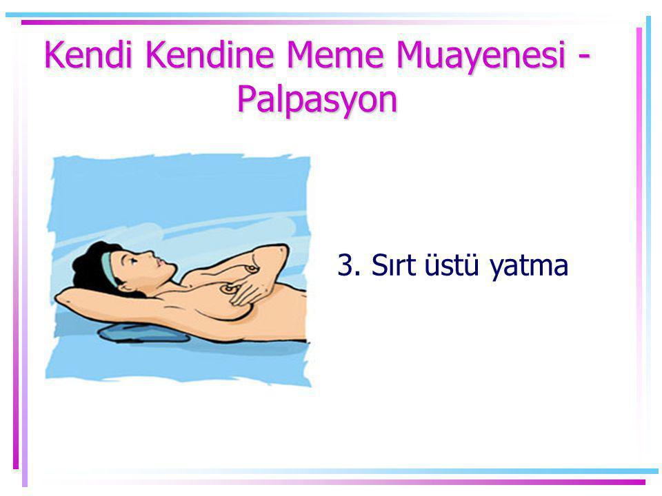 Kendi Kendine Meme Muayenesi - Palpasyon 3. Sırt üstü yatma