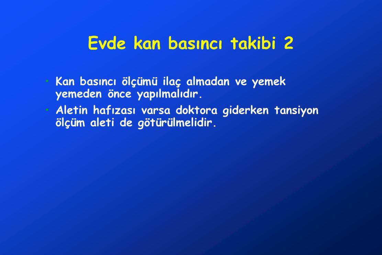 Evde kan basıncı takibi 2 •Kan basıncı ölçümü ilaç almadan ve yemek yemeden önce yapılmalıdır.