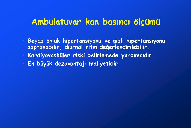 Ambulatuvar kan basıncı ölçümü •Beyaz önlük hipertansiyonu ve gizli hipertansiyonu saptanabilir, diurnal ritm değerlendirilebilir. •Kardiyovasküler ri
