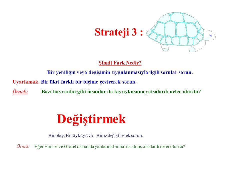 Strateji 1 : Evet Ama Neden? Öğrencilere bir cevabın neden doğru olduğunu sorun. Örnek: 6x (9 - 4) = 30 cevabı neden doğrudur? Kristof Kolomb Amerikay