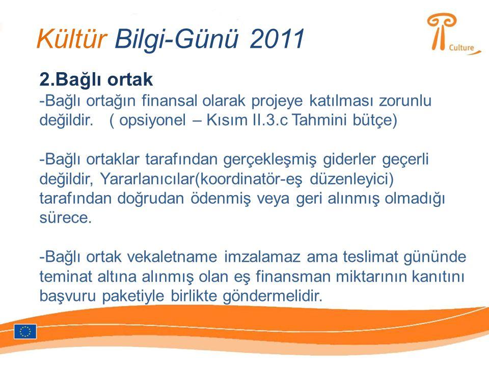 Kültür Bilgi-Günü 2011 2.Bağlı ortak -Bağlı ortağın finansal olarak projeye katılması zorunlu değildir.