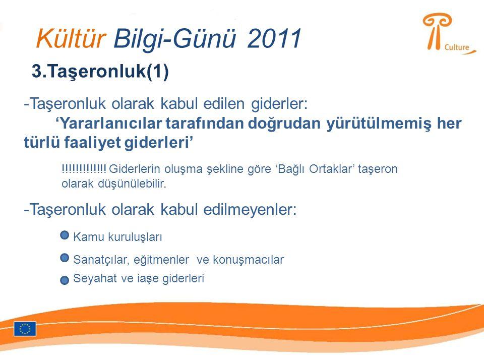 Kültür Bilgi-Günü 2011 3.Taşeronluk(1) -Taşeronluk olarak kabul edilen giderler: 'Yararlanıcılar tarafından doğrudan yürütülmemiş her türlü faaliyet giderleri' !!!!!!!!!!!!.