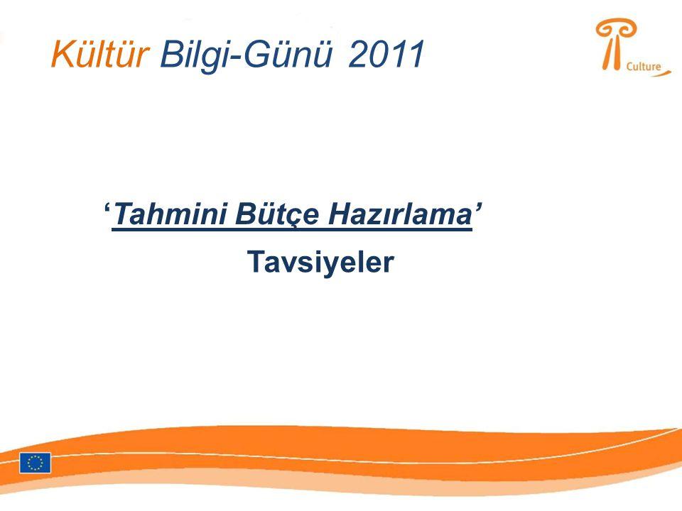 Kültür Bilgi-Günü 2011 'Tahmini Bütçe Hazırlama' Tavsiyeler