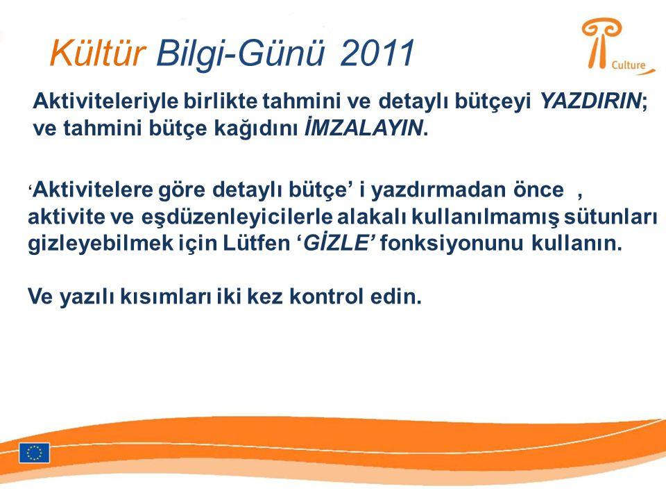Kültür Bilgi-Günü 2011 Aktiviteleriyle birlikte tahmini ve detaylı bütçeyi YAZDIRIN; ve tahmini bütçe kağıdını İMZALAYIN.