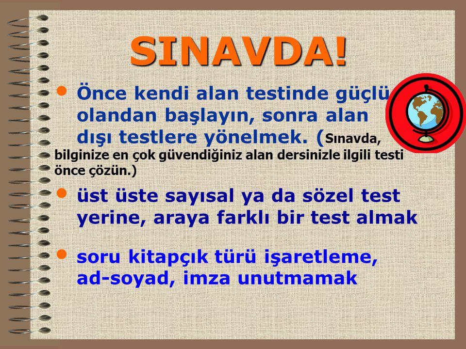 • Önce kendi alan testinde güçlü olandan başlayın, sonra alan dışı testlere yönelmek.