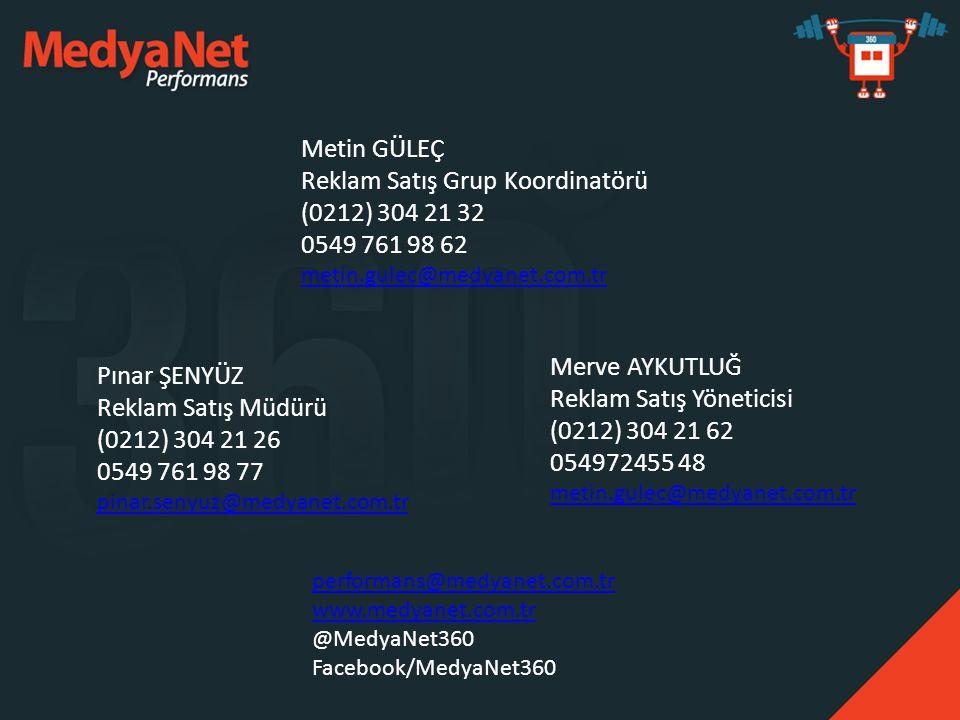Metin GÜLEÇ Reklam Satış Grup Koordinatörü (0212) 304 21 32 0549 761 98 62 metin.gulec@medyanet.com.tr Pınar ŞENYÜZ Reklam Satış Müdürü (0212) 304 21