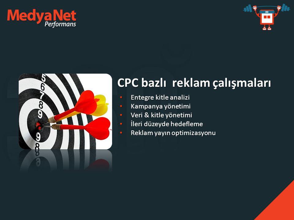 • Entegre kitle analizi • Kampanya yönetimi • Veri & kitle yönetimi • İleri düzeyde hedefleme • Reklam yayın optimizasyonu CPC bazlı reklam çalışmalar