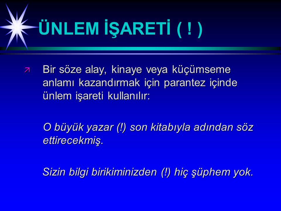 ÜNLEM İŞARETİ ( .