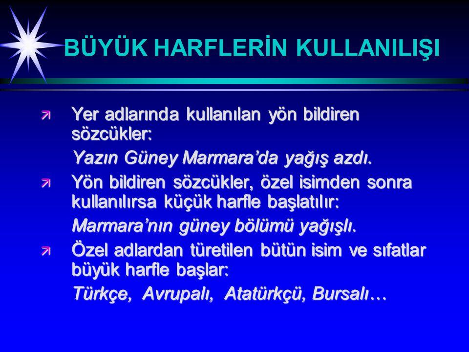 KESME İŞARETİ ( ' ) ä Özel isimlere gelen çekim eklerinin ayrılmasında kullanılır: Türkiye'nin başkenti Ankara'dır.