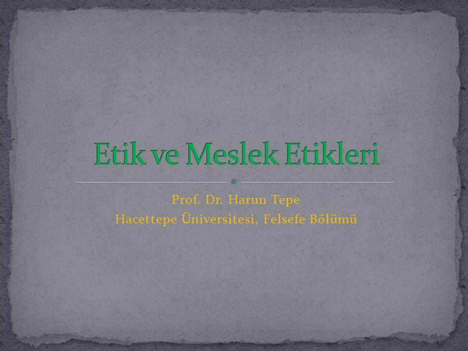 Prof. Dr. Harun Tepe Hacettepe Üniversitesi, Felsefe Bölümü