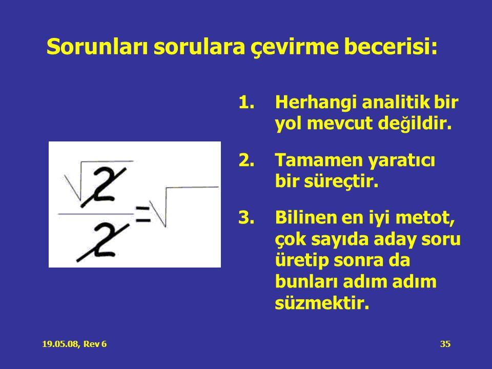 19.05.08, Rev 635 Sorunları sorulara çevirme becerisi: 1.Herhangi analitik bir yol mevcut de ğ ildir.