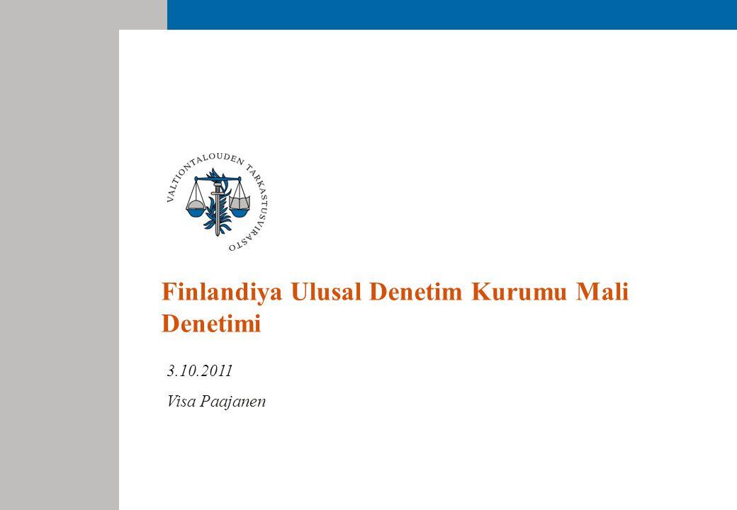 2 Mali Denetimin görevleri Yetki: Finlandiya Ulusal Denetim Kurumu kanununa göre (2000/676; 1 §:2) Finlandiya Ulusal Denetim Kurumu kamu mali yönetiminin yasallığını, uygunluğunu ve devlet bütçesine uyumunu denetlemekle yetkilidir.