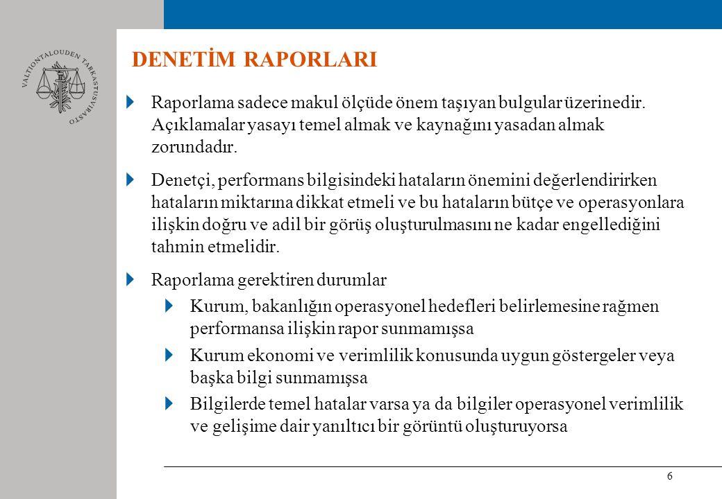 6 Raporlama sadece makul ölçüde önem taşıyan bulgular üzerinedir.