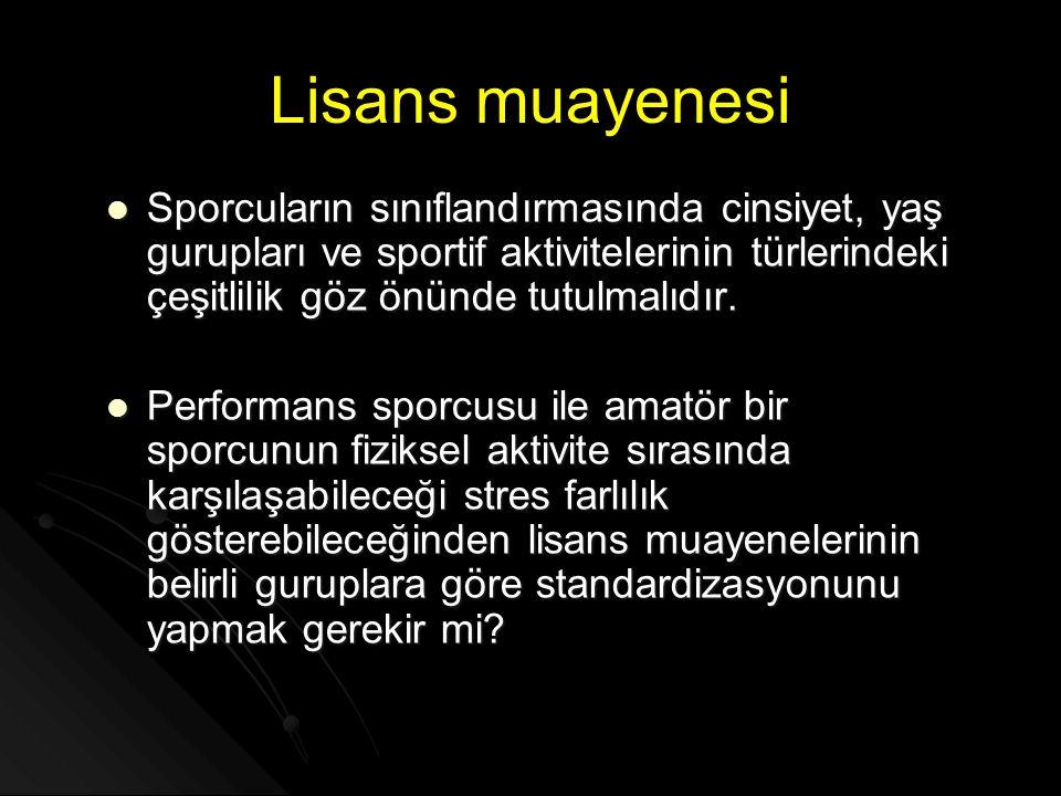 Lisans muayenesi  Sporcuların sınıflandırmasında cinsiyet, yaş gurupları ve sportif aktivitelerinin türlerindeki çeşitlilik göz önünde tutulmalıdır.
