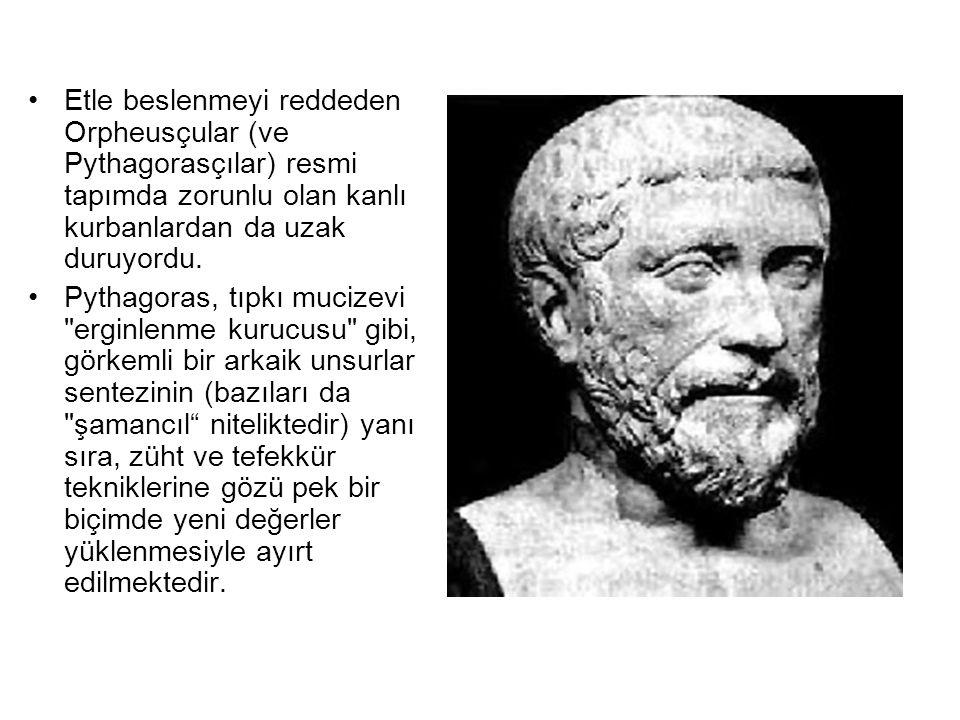 •Etle beslenmeyi reddeden Orpheusçular (ve Pythagorasçılar) resmi tapımda zorunlu olan kanlı kurbanlardan da uzak duruyordu. •Pythagoras, tıpkı mucize