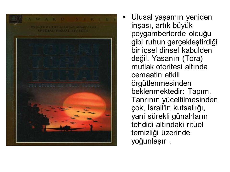 •Ulusal yaşamın yeniden inşası, artık büyük peygamberlerde olduğu gibi ruhun gerçekleştirdiği bir içsel dinsel kabulden değil, Yasanın (Tora) mutlak o
