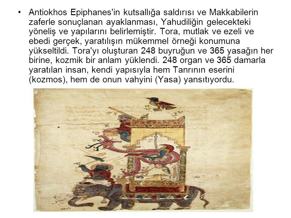 •Antiokhos Epiphanes'in kutsallığa saldırısı ve Makkabilerin zaferle sonuçlanan ayaklanması, Yahudiliğin gelecekteki yöneliş ve yapılarını belirlemişt