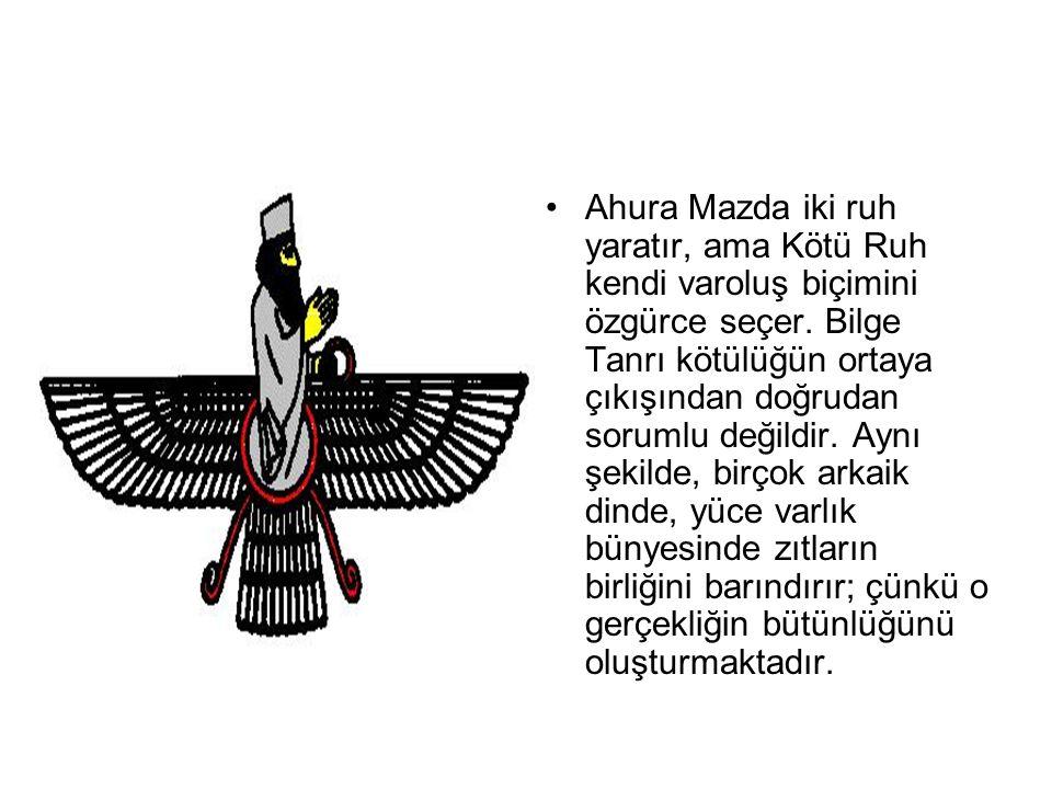 •Ahura Mazda iki ruh yaratır, ama Kötü Ruh kendi varoluş biçimini özgürce seçer. Bilge Tanrı kötülüğün ortaya çıkışından doğrudan sorumlu değildir. Ay