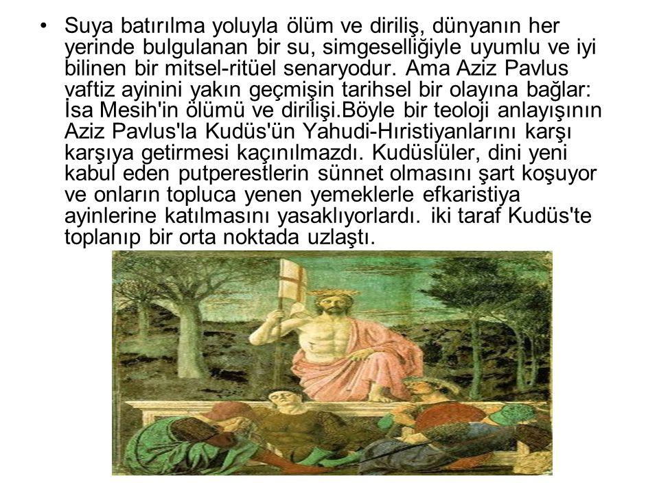 •Suya batırılma yoluyla ölüm ve diriliş, dünyanın her yerinde bulgulanan bir su, simgeselliğiyle uyumlu ve iyi bilinen bir mitsel-ritüel senaryodur. A