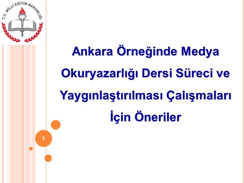 1 Ankara Örneğinde Medya Okuryazarlığı Dersi Süreci ve Yaygınlaştırılması Çalışmaları İçin Öneriler 1