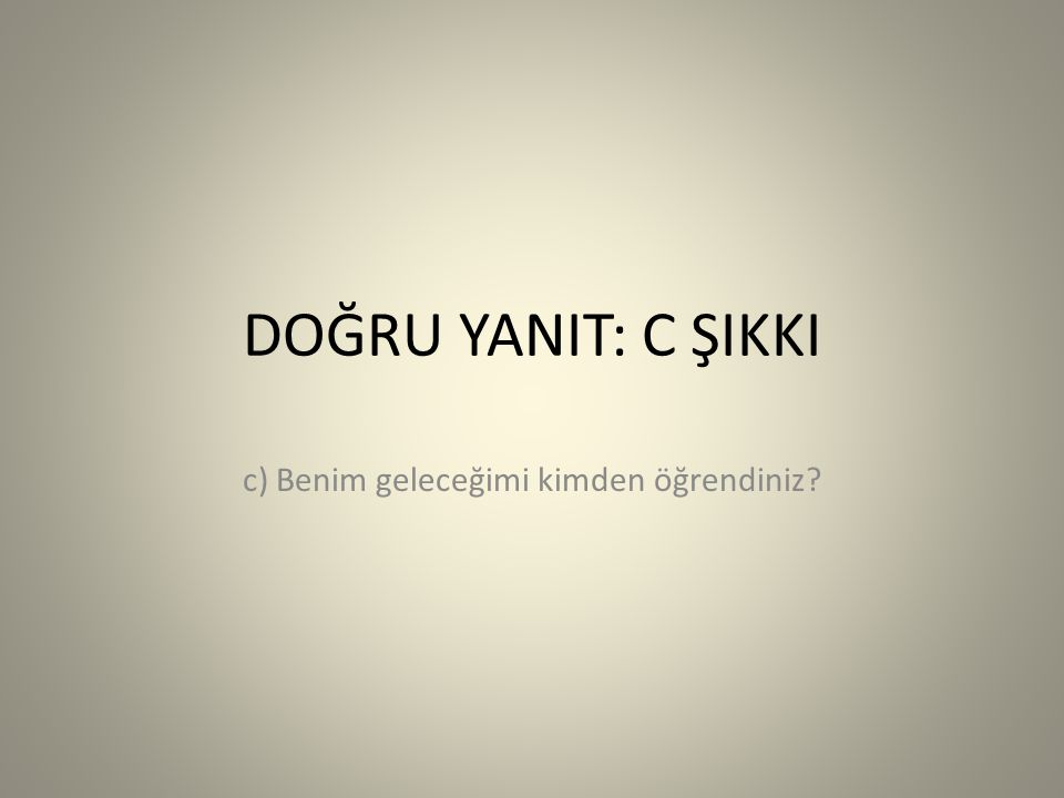 İNGİLİZCE SORULARI 5- While the children _________ football in the living room, they ________ the vase.