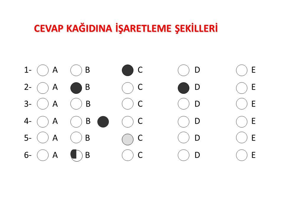 1-A BCDE 2-A BCDE 3-A BCDE 4-A BCDE 5-A BCDE 6-A BCDE CEVAP KAĞIDINA İŞARETLEME ŞEKİLLERİ