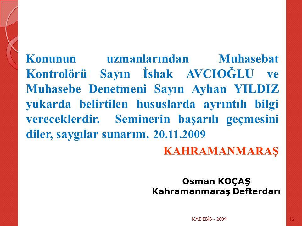 KADEB İ B - 200912 Konunun uzmanlarından Muhasebat Kontrolörü Sayın İshak AVCIOĞLU ve Muhasebe Denetmeni Sayın Ayhan YILDIZ yukarda belirtilen hususla