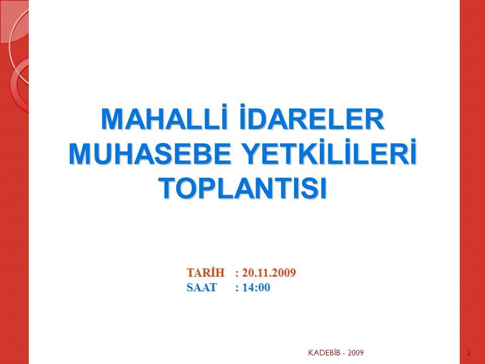 2 MAHALLİ İDARELER MUHASEBE YETKİLİLERİ TOPLANTISI TARİH: 20.11.2009 SAAT: 14:00