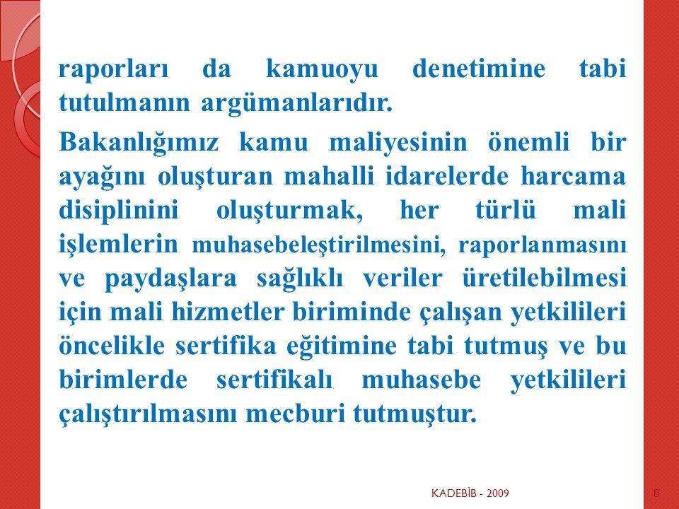 KADEB İ B - 20098 raporları da kamuoyu denetimine tabi tutulmanın argümanlarıdır.