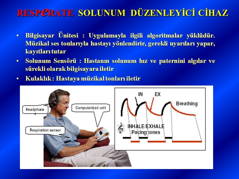 RESP e RATE SOLUNUM DÜZENLEYİCİ CİHAZ •Bilgisayar Ünitesi : Uygulamayla ilgili algoritmalar yüklüdür.