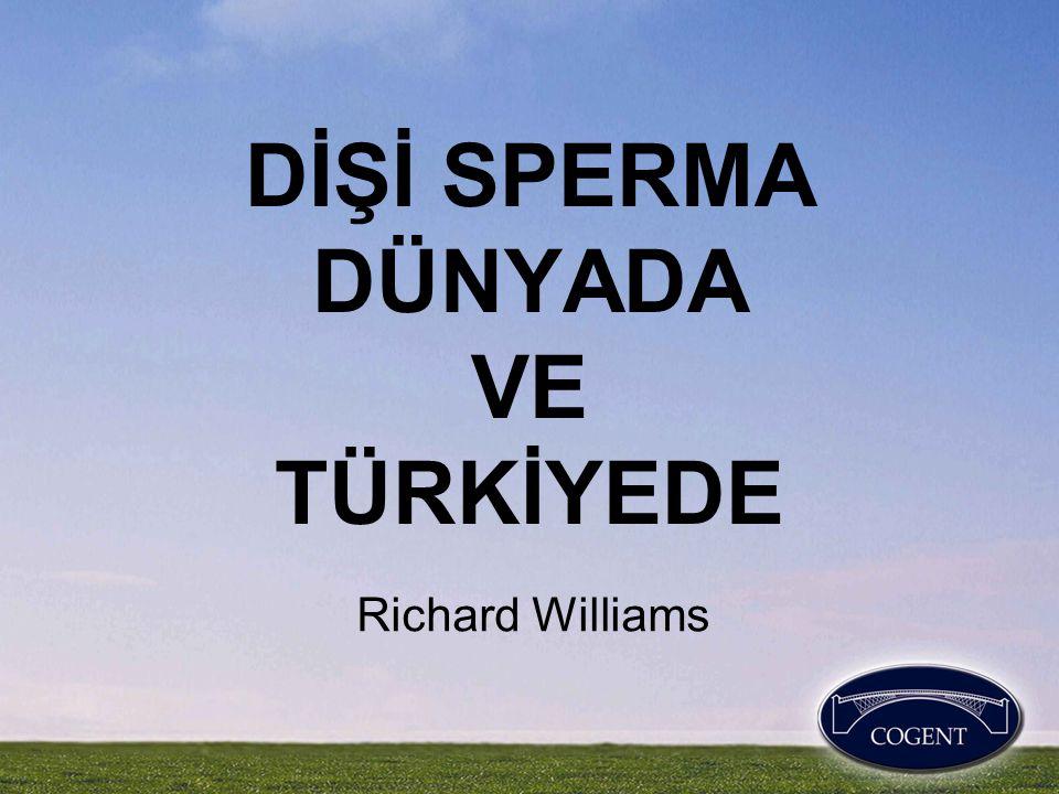DİŞİ SPERMA DÜNYADA VE TÜRKİYEDE Richard Williams