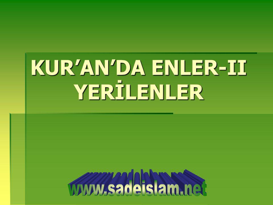KUR'AN'DA ENLER-II YERİLENLER