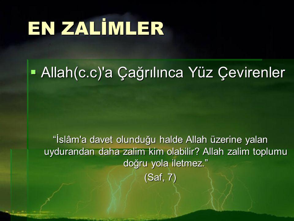 """EN ZALİMLER  Allah(c.c)'a Çağrılınca Yüz Çevirenler """"İslâm'a davet olunduğu halde Allah üzerine yalan uydurandan daha zalim kim olabilir? Allah zalim"""