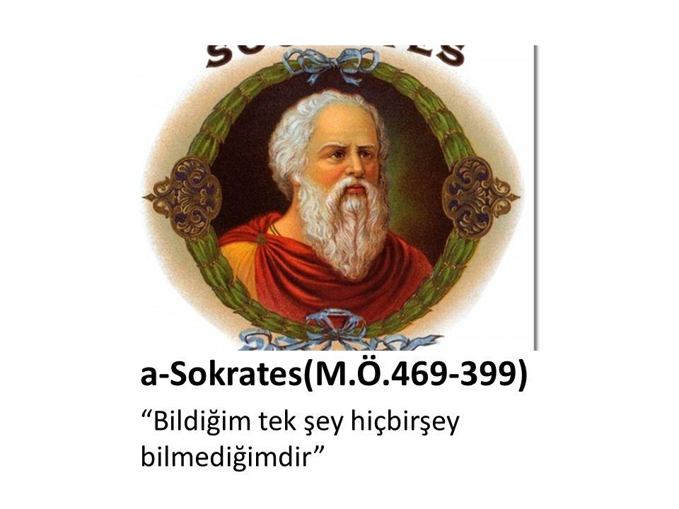 • Sokrates'e göre herkesin doğru olarak kabul edeceği bilgiler vardır.