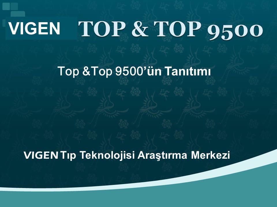 VIGEN Top &Top 9500'ün Tanıtımı VIGEN Tıp Teknolojisi Araştırma Merkezi