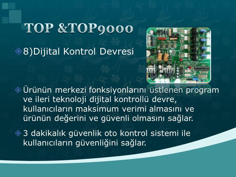  8)Dijital Kontrol Devresi  Ürünün merkezi fonksiyonlarını üstlenen program ve ileri teknoloji dijital kontrollü devre, kullanıcıların maksimum verimi almasını ve ürünün değerini ve güvenli olmasını sağlar.
