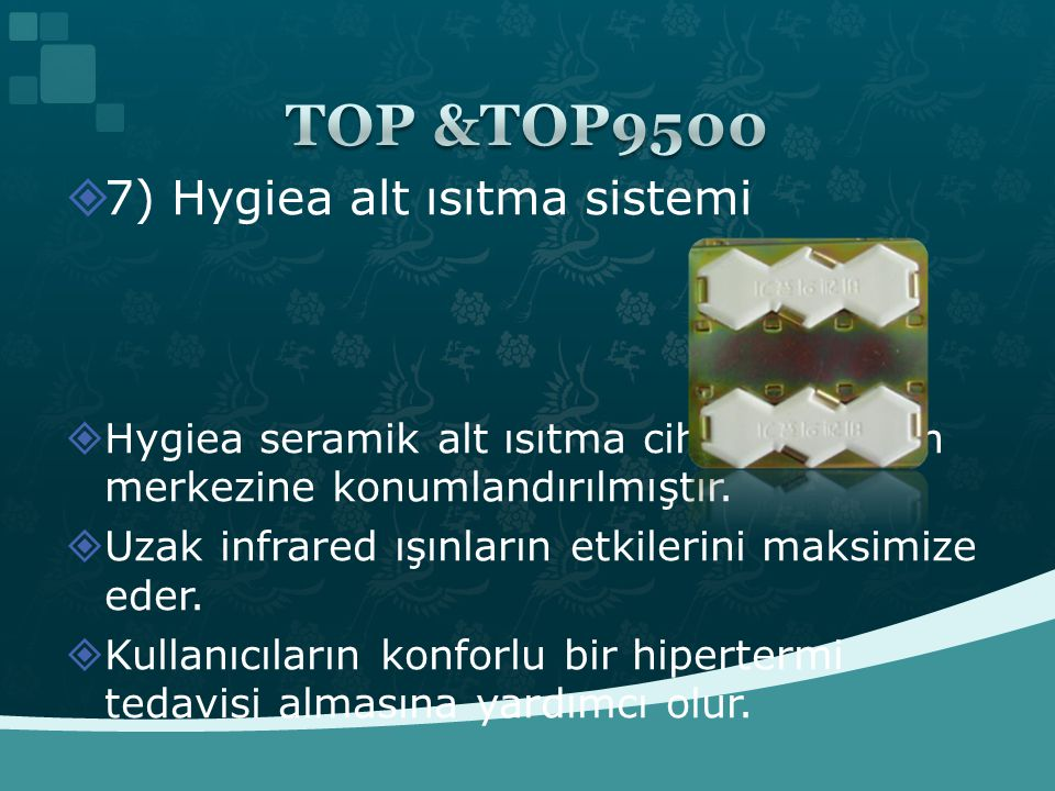  7) Hygiea alt ısıtma sistemi  Hygiea seramik alt ısıtma cihazı vücudun merkezine konumlandırılmıştır.  Uzak infrared ışınların etkilerini maksimiz