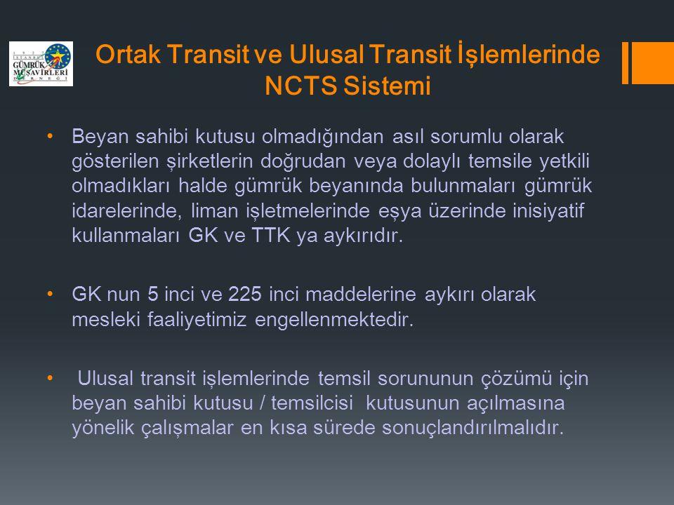 Ortak Transit ve Ulusal Transit İşlemlerinde NCTS Sistemi •Beyan sahibi kutusu olmadığından asıl sorumlu olarak gösterilen şirketlerin doğrudan veya d