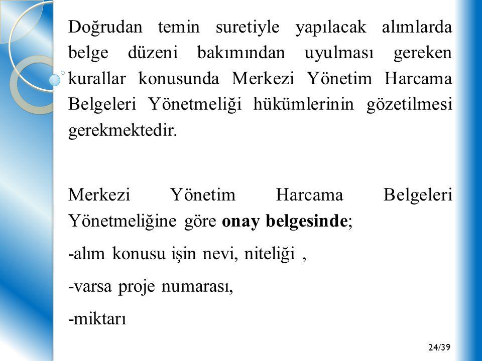 24/39 Doğrudan temin suretiyle yapılacak alımlarda belge düzeni bakımından uyulması gereken kurallar konusunda Merkezi Yönetim Harcama Belgeleri Yönet