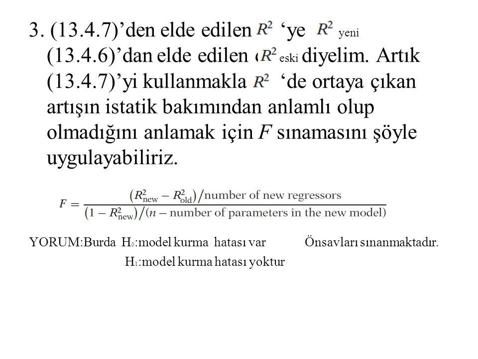 3. (13.4.7)'den elde edilen 'ye yeni (13.4.6)'dan elde edilen d eski diyelim. Artık (13.4.7)'yi kullanmakla 'de ortaya çıkan artışın istatik bakımında